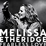 "Fearless Lovevon ""Melissa Etheridge"""