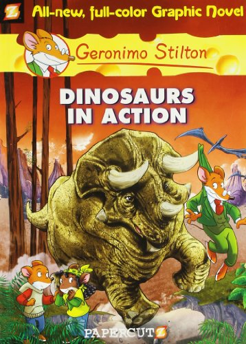 Dinosaurs in Action (Graphic Novels): 07 (Geronimo Stilton #07)