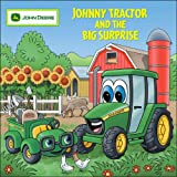 Johnny Tractor And Big Surprise (John Deere (Running Press Kids Paperback))