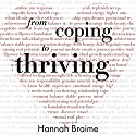 From Coping to Thriving: How to Turn Self-Care into a Way of Life Audiobook by Hannah Braime Narrated by Stephanie Murphy