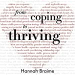 From Coping to Thriving: How to Turn Self-Care into a Way of Life | Hannah Braime