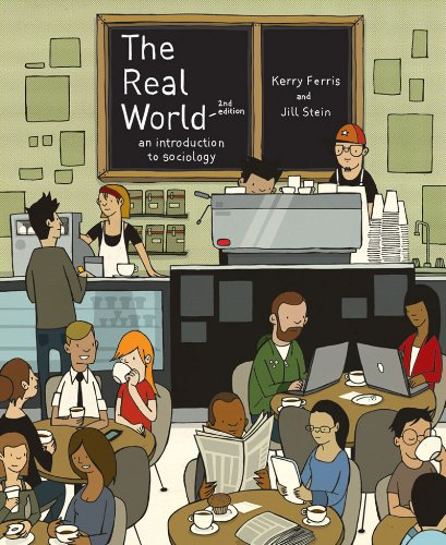 The Real World: An Introduction to Sociology (Second...