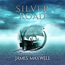 Silver Road: The Shifting Tides, Book 2 Audiobook by James Maxwell Narrated by Simon Vance
