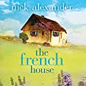 The French House Audiobook by Nick Alexander Narrated by Suzy Aitchison