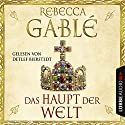 Das Haupt der Welt Audiobook by Rebecca Gablé Narrated by Detlef Bierstedt