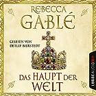 Das Haupt der Welt Hörbuch von Rebecca Gablé Gesprochen von: Detlef Bierstedt