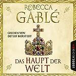 Das Haupt der Welt (Otto der Große 1) | Rebecca Gablé
