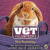 New Beginnings: Vet Volunteers, Book 13 | Laurie Halse Anderson