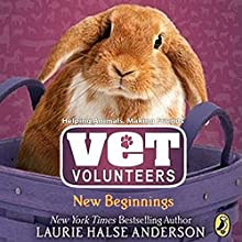 New Beginnings: Vet Volunteers, Book 13 Audiobook by Laurie Halse Anderson Narrated by Heather Corrigan