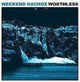 echange, troc Weekend Nachos - Worthless