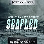 Seafled: Seabound Chronicles, Book 3 | Jordan Rivet