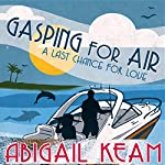Gasping for Air: Last Chance Romance, Book 2 | Abigail Keam