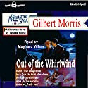 Out of the Whirlwind: Appomattox Series #5 (       UNABRIDGED) by Gilbert Morris Narrated by Maynard Villers