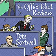 The Office Idiot Reviews (       UNABRIDGED) by Pete Sortwell Narrated by Chris Dabbs