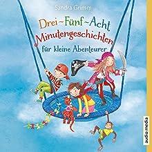 Drei-Fünf-Acht-Minutengeschichten für kleine Abenteurer Hörbuch von Sandra Grimm Gesprochen von: Florian Fischer