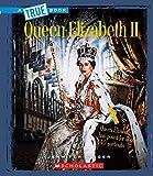 img - for Queen Elizabeth II (True Books) book / textbook / text book