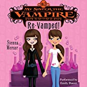 My Sister the Vampire #3: Re-Vamped! | Sienna Mercer