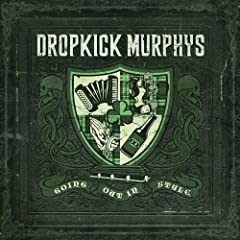 Going Out in Style: Dropkick Murphys