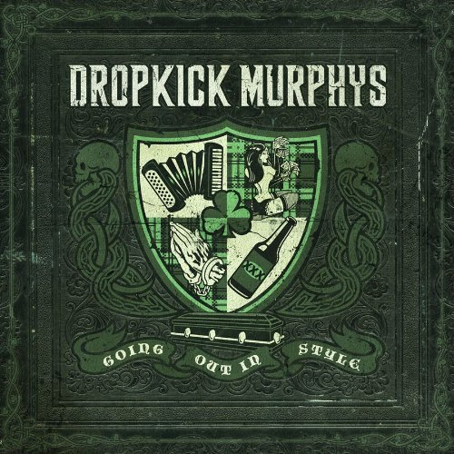 Album: Going Out In Style by Dropkick Murphys