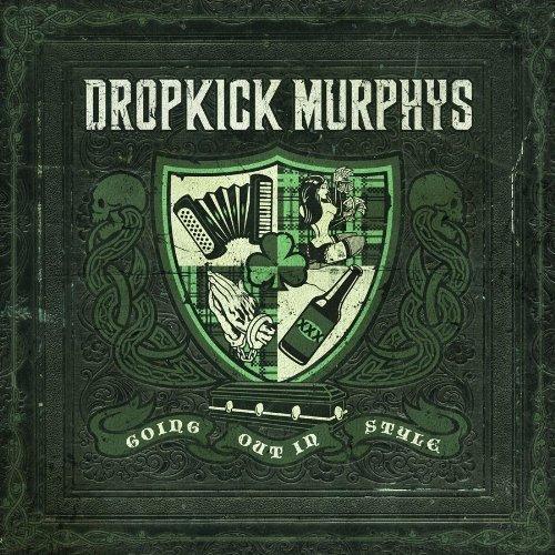DROPKICK MURPHYS - Going Out In Style - Zortam Music