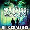 The Mourning Woods: The Tome of Bill, Part 3 (       UNABRIDGED) by Rick Gualtieri Narrated by Christopher John Fetherolf