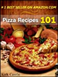 Pizza Recipes 101: Modern Pizza Recipes