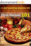 Pizza Recipes 101: Modern Pizza Recip...