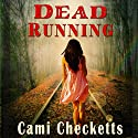 Dead Running (       UNABRIDGED) by Cami Checketts Narrated by Christy Crevier