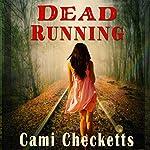 Dead Running | Cami Checketts