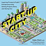 img - for Start-Up City: Inspiring Private and Public Entrepreneurship, Getting Projects Done, and Having Fun book / textbook / text book