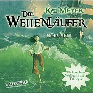 Die Wellenläufer / Die Muschelmagier / Die Wasserweber (Die Wellenläufer 1 - 3) Hörspiel