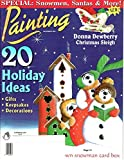 img - for Painting (magazine) - December 2001 - special: snowmen, Santas & more! - 20 holiday ideas for gifts, keep six, and decorations - Christmas sleigh project by Donna Dewberry - book / textbook / text book