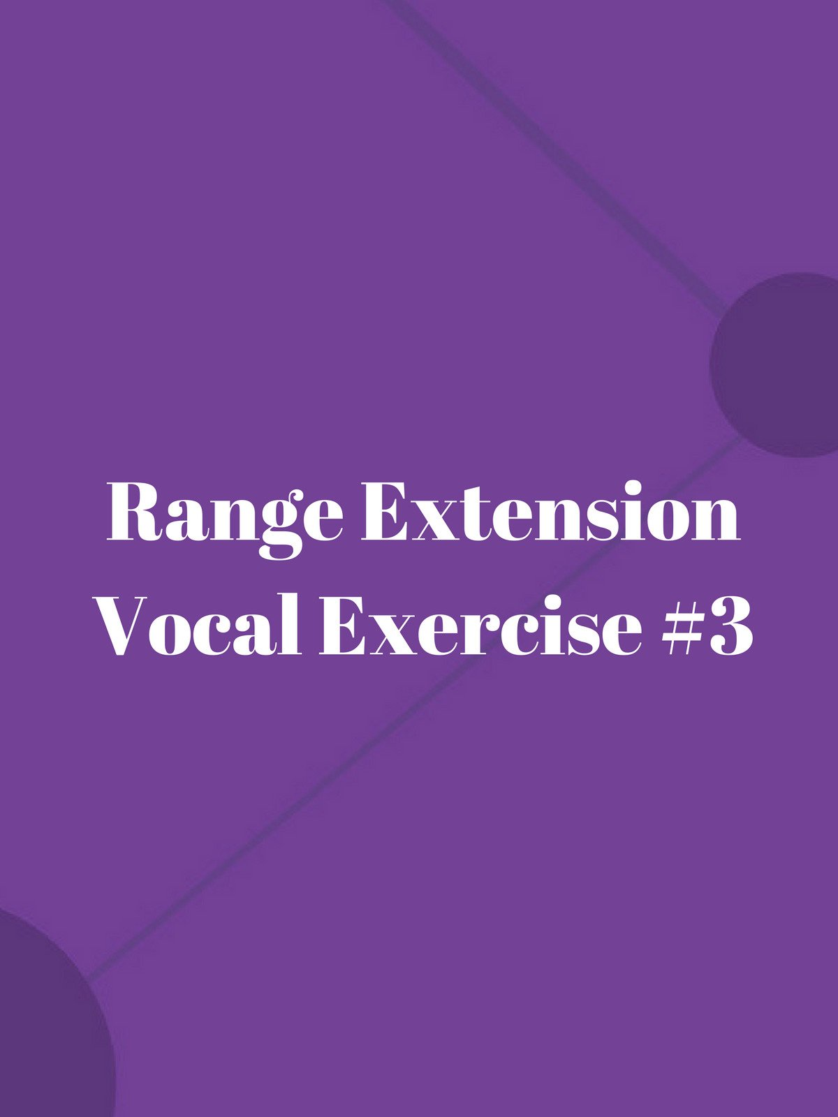 Range Extension Vocal Exercise #3