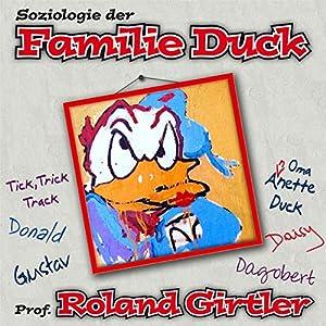Soziologie der Familie Duck Hörbuch