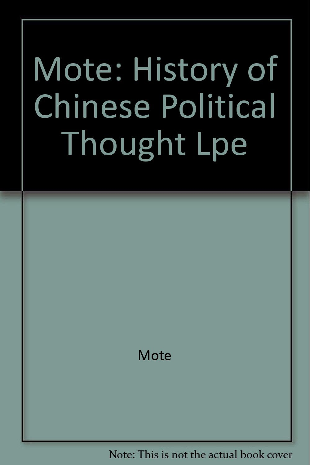 A History of Chinese Political Thought, Volume One: From the Beginnings to the Sixth Century A.D., Kung-chuan Hsiao
