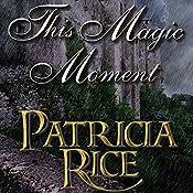 This Magic Moment | Patricia Rice
