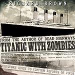 Titanic with ZOMBIES | Richard Brown