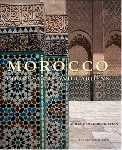 Morocco: Courtyards and Gardens
