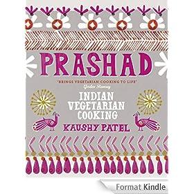 Prashad Cookbook: Indian Vegetarian Cooking (English Edition)