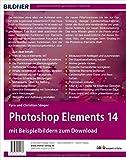 Image de Photoshop Elements 14 - Das umfangreiche Praxisbuch!: 544 Seiten - leicht verständlich und in kompl