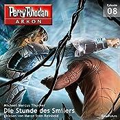 Die Stunde des Smilers (Perry Rhodan Arkon 8) | Michael Marcus Thurner