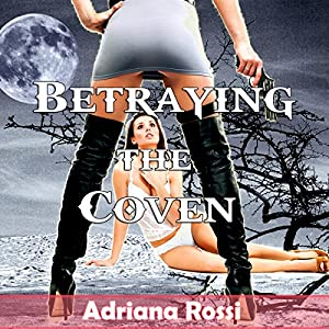 Betraying the Coven | [Adriana Rossi]