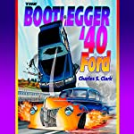 The Bootlegger '40 Ford | Charles Clark