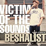 BESHALIST / VICTIM OF THE SOUNDS
