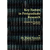 Key Factors in Postgraduate Research - A Guide for Students