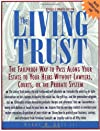 The Living Trust : The Failproof Way to Pass Along Your Estate to Your Heirs