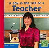img - for A Day in the Life of a Teacher (First Facts: Community Helpers at Work) book / textbook / text book