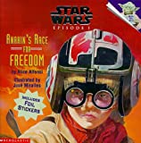 'ANAKIN'S RACE FOR FREEDOM: ANAKIN'S RACE FOR FREEDOM PICTURE BOOK 1 (''STAR WARS EPISODE ONE'' PICTURE BOOKS)' (0439012422) by ALICE ALFONSI