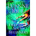The Deep Blue Sea for Beginners (       UNABRIDGED) by Luanne Rice Narrated by Bernadette Dunne
