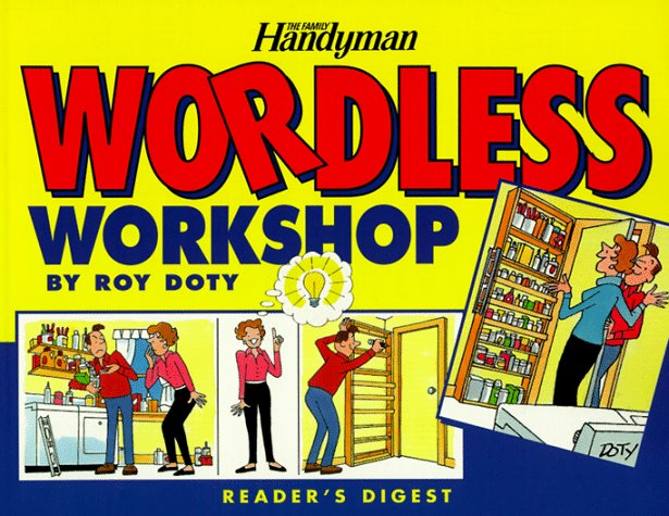 The Family Handyman: Wordless Workshop: Roy Doty: 9780895778758: Amazon.com: Books